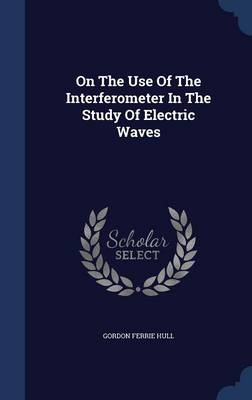 On the Use of the Interferometer in the Study of Electric Waves