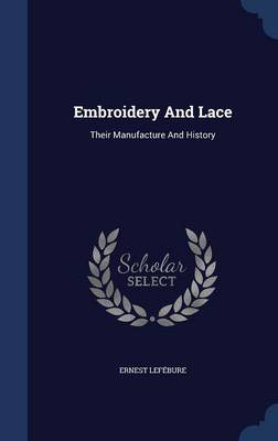 Embroidery and Lace: Their Manufacture and History