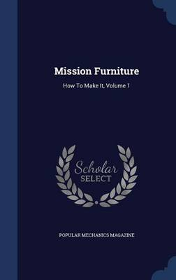 Mission Furniture: How to Make It; Volume 1