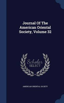 Journal of the American Oriental Society, Volume 32