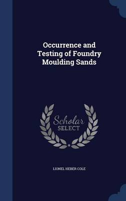 Occurrence and Testing of Foundry Moulding Sands