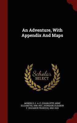 An Adventure, with Appendix and Maps