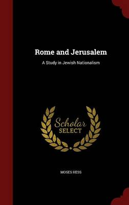 Rome and Jerusalem: A Study in Jewish Nationalism