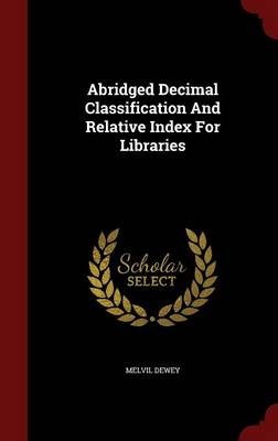 Abridged Decimal Classification and Relative Index for Libraries