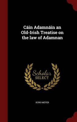 Cain Adamnain an Old-Irish Treatise on the Law of Adamnan