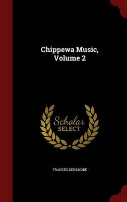 Chippewa Music; Volume 2