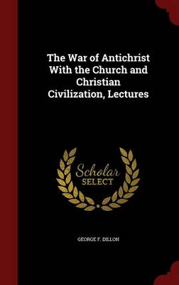 The War of Antichrist with the Church and Christian Civilization, Lectures