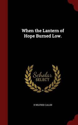 When the Lantern of Hope Burned Low.