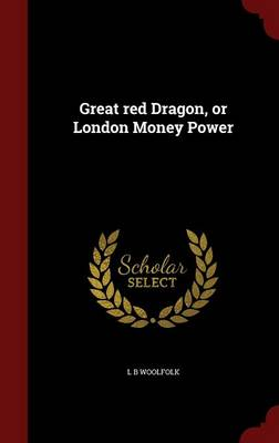 Great Red Dragon, or London Money Power