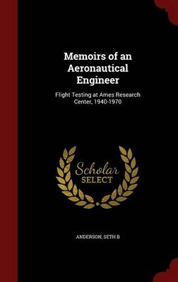 Memoirs of an Aeronautical Engineer: Flight Testing at Ames Research Center, 1940-1970