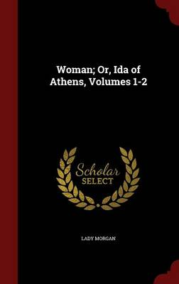 Woman; Or, Ida of Athens, Volumes 1-2