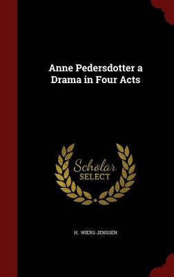 Anne Pedersdotter a Drama in Four Acts