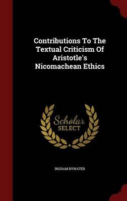 Contributions to the Textual Criticism of Aristotle's Nicomachean Ethics