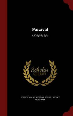 Parzival: A Knightly Epic