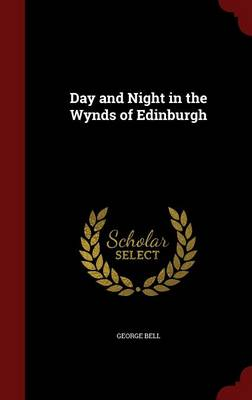 Day and Night in the Wynds of Edinburgh