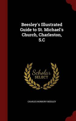 Beesley's Illustrated Guide to St. Michael's Church, Charleston, S.C