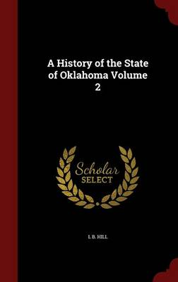 A History of the State of Oklahoma; Volume 2
