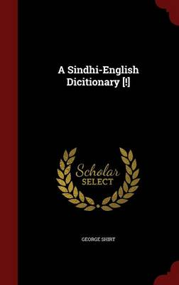 A Sindhi-English Dicitionary [!]