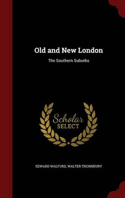 Old and New London: The Southern Suburbs