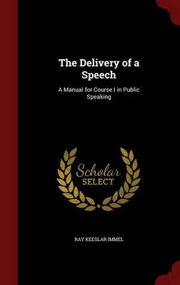 The Delivery of a Speech: A Manual for Course I in Public Speaking