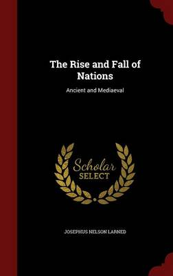 The Rise and Fall of Nations: Ancient and Mediaeval