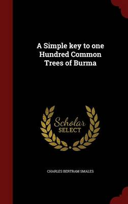 A Simple Key to One Hundred Common Trees of Burma