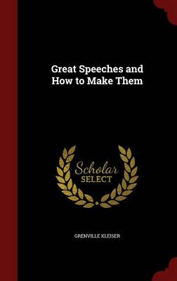 Great Speeches and How to Make Them