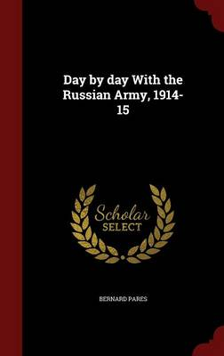 Day by Day with the Russian Army, 1914-15