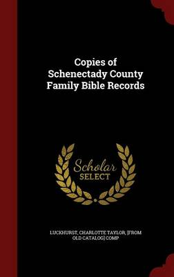 Copies of Schenectady County Family Bible Records