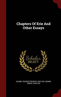 Chapters of Erie and Other Essays