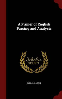 A Primer of English Parsing and Analysis