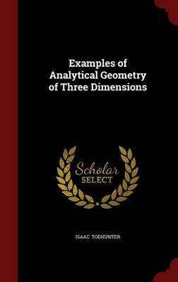 Examples of Analytical Geometry of Three Dimensions