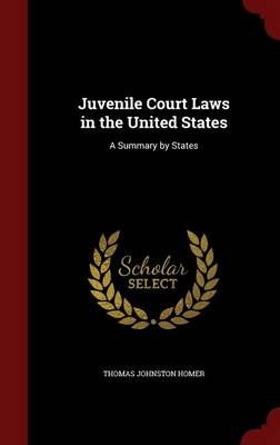Juvenile Court Laws in the United States: A Summary by States