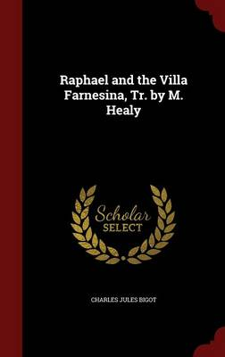 Raphael and the Villa Farnesina, Tr. by M. Healy