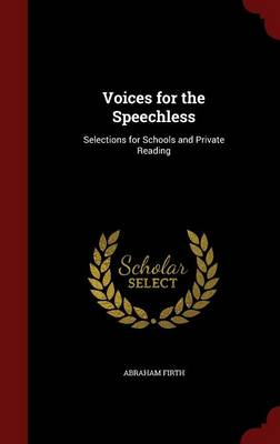Voices for the Speechless: Selections for Schools and Private Reading