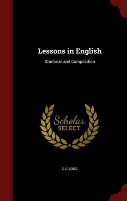 Lessons in English: Grammar and Composition