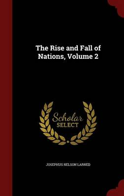 The Rise and Fall of Nations; Volume 2