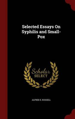 Selected Essays on Syphilis and Small-Pox