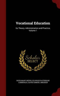 Vocational Education: Its Theory, Administration and Practice, Volume 1