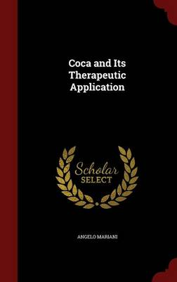Coca and Its Therapeutic Application