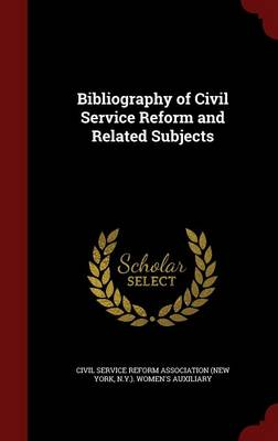 Bibliography of Civil Service Reform and Related Subjects