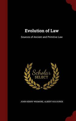 Evolution of Law: Sources of Ancient and Primitive Law
