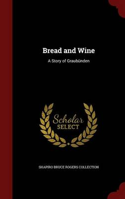 Bread and Wine: A Story of Graubunden
