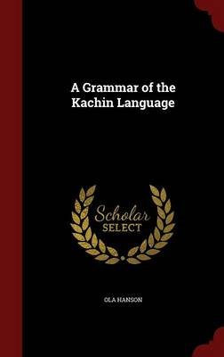 A Grammar of the Kachin Language