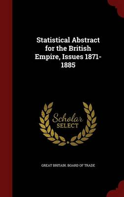 Statistical Abstract for the British Empire, Issues 1871-1885