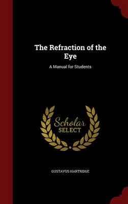 The Refraction of the Eye: A Manual for Students