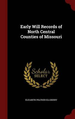 Early Will Records of North Central Counties of Missouri