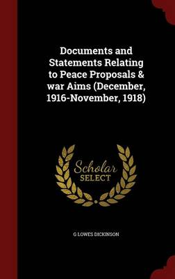 Documents and Statements Relating to Peace Proposals & War Aims (December, 1916-November, 1918)