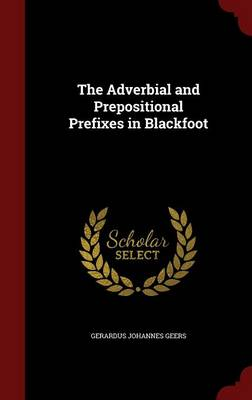 The Adverbial and Prepositional Prefixes in Blackfoot