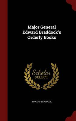 Major General Edward Braddock's Orderly Books